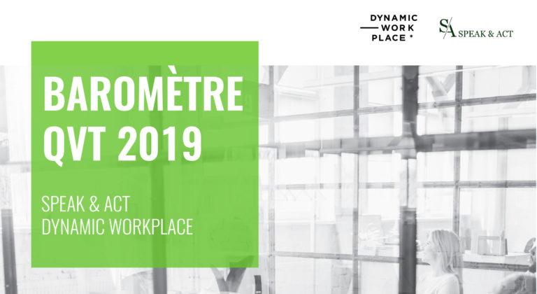 Téléchargez le Baromètre #QVT 2019 de Speak & Act et Dynamic Workplace